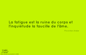 proverbe-arabe.14184-ame-corps-fatigue-faucille-ruine-inquietude